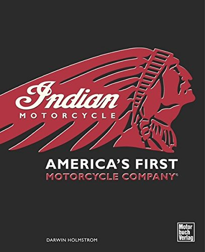 Indian: America's First Motorcycle Company