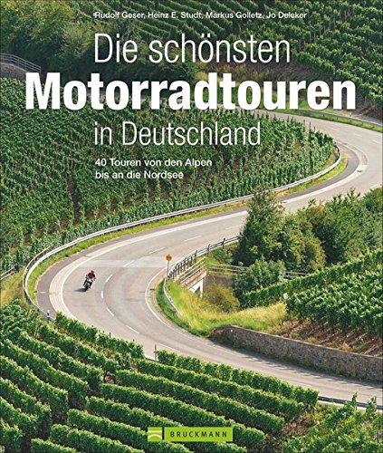 Motorradtouren Deutschland: Auf 40 Touren von den Alpen bis an die Nordsee